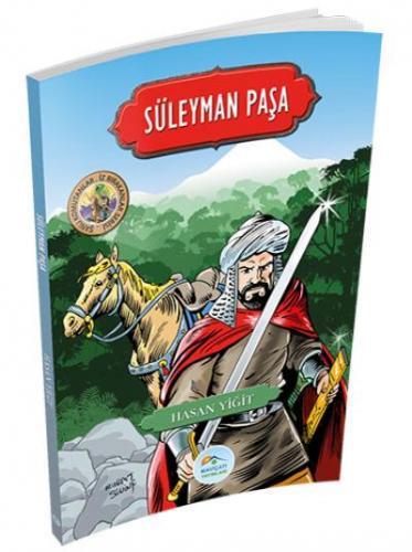 Süleyman Paşa - Şanlı Komutanlar İz Bırakanlar Serisi