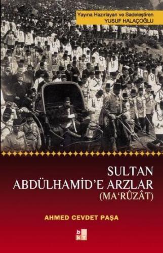 Sultan Abdülhamid'e Arzlar (Ma'rüzat)