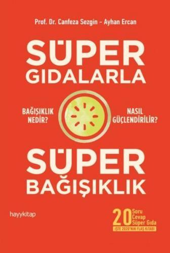 Süper Gıdalarla Süper Bağışıklık Canfeza Sezgin