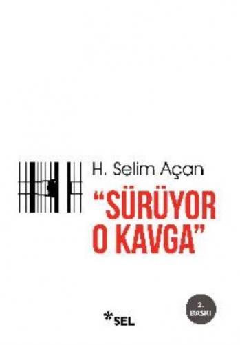 Sürüyor O Kavga H. Selim Açan