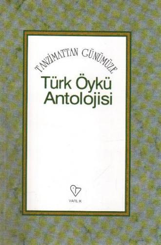 Tanzimattan Günümüze Türk Öykü Antolojisi Y.N.Nayır-E.Ercan
