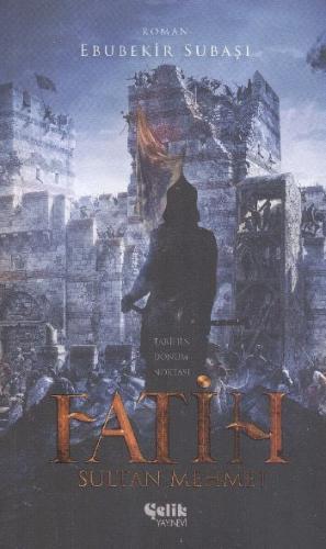 Tarihin Dönüm Noktası Fatih Sultan Mehmet