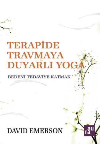 Terapide Travmaya Duyarlı Yoga David Emerson