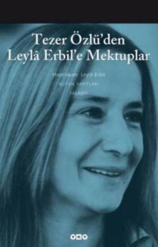 Tezer Özlü'den Leyla Erbil'e Mektuplar
