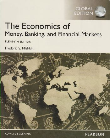 The Economics of Money Banking and Financial Markets Eleventh Edition