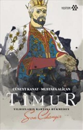 Timur - Yıldızların Bahtına Hükmeden Son Cihangir