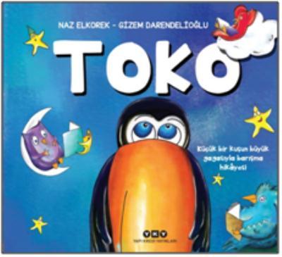 Toko-Küçük Bir Kuşun Büyük Gagasıyla Barışma Hikayesi