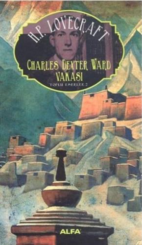 Toplu Eserler 2-Charles Dexter Ward Vakası