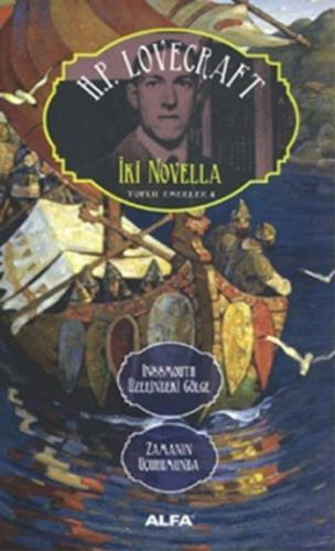Toplu Eserler 4-İki Novella