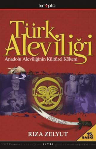 Türk Aleviliği (Anadolu Aleviliğinin Kültürel Kökeni)