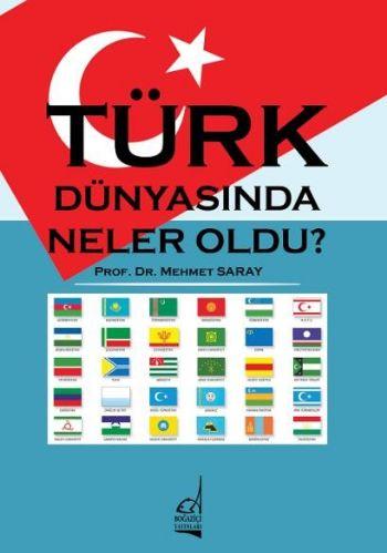 Türk Dünyasında Neler Oldu