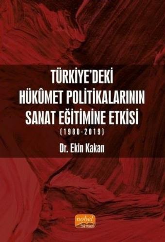 Türkiye'deki Hükûmet Politikalarının Sanat Eğitimine Etkisi (1980-2019