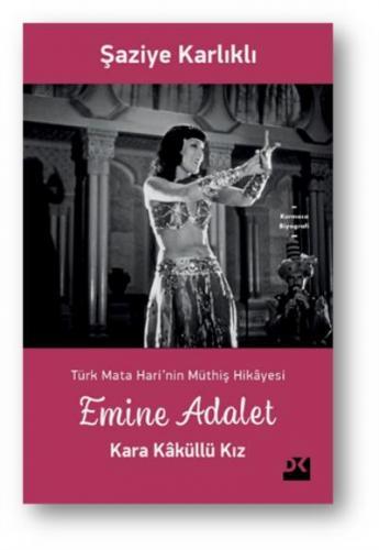Türk Mata Harinin Hikayesi-Emine Adalet-Kara Kaküllü Kız Şaziye Karlık