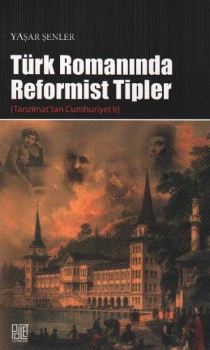 Türk Romanında Reformist Tipler (Tanzimat'tan Cumhuriyet'e)