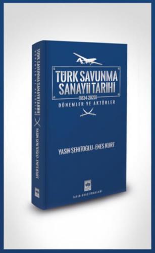 Türk Savunma Sanayi Tarihi (1834-2020) Yasin Şehitoğlu – Enes Kurt
