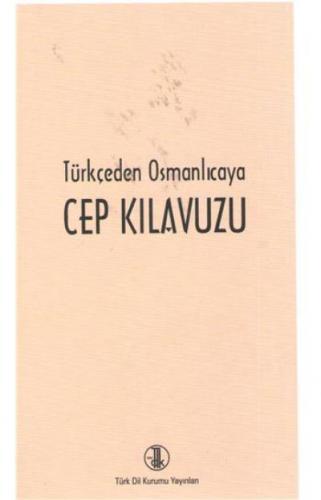 Türkçeden Osmanlıcaya Cep Kılavuzu Türk Dil Kurumu Yayınları Kolektif