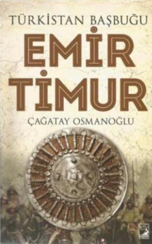 Türkistan Başbuğu Emir Timur