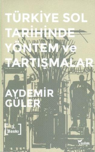 Türkiye Sol Tarihinde Yöntem ve Tartışmalar
