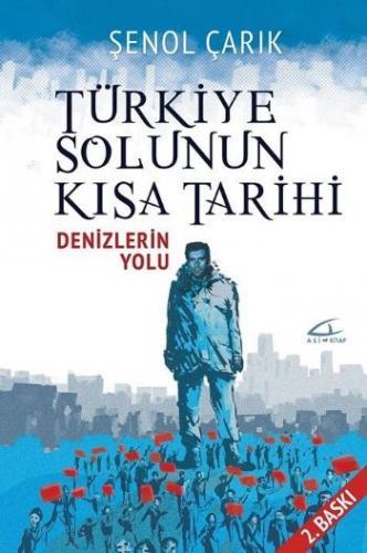 Türkiye Solunun Kısa Tarihi-Denizlerin Yolu