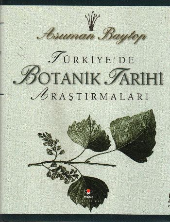 Türkiye'de Botanik Tarihi Araştırmaları Ciltli Asuman Baytop