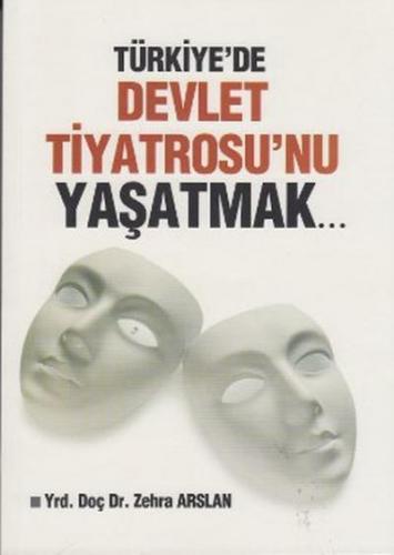 Türkiyede Devlet Tiyatrosu'nu Yaşatmak