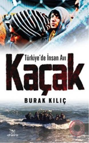 Türkiyede İnsan Avı-Kaçak