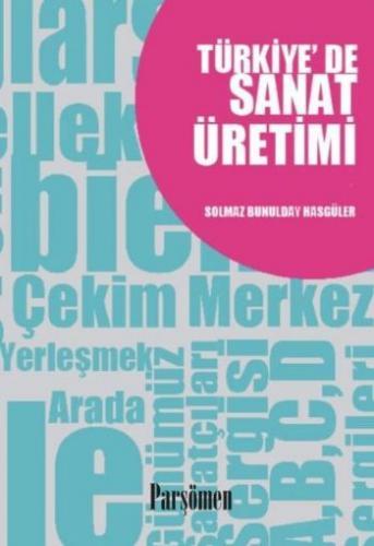 Türkiyede Sanat Üretimi