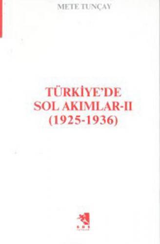 Türkiye'de Sol Akımlar - II (1925-1936)