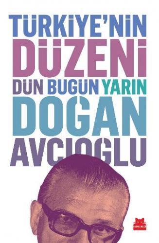 Türkiyenin Düzeni Dün Bugün Yarın