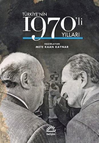 Türkiye'nin 1970'li Yılları Mete Kaan Kaynar