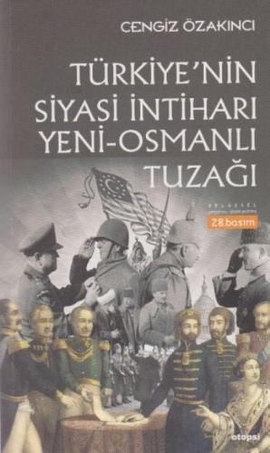 Türkiye'nin Siyasi İntiharı Yeni-Osmanlı Tuzağı