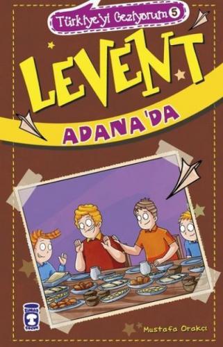 Türkiyeyi Geziyorum-5 Levent Adana'da