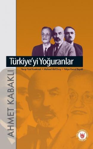 Türkiyeyi Yoğuranlar