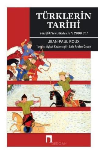 Türklerin Tarihi-Pasifikten Akdenize 2000 Yıl