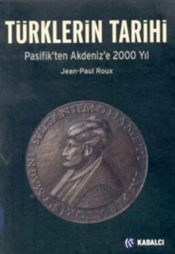 Türklerin Tarihi-Pasifik'ten Akdeniz'e 2000 Yıl
