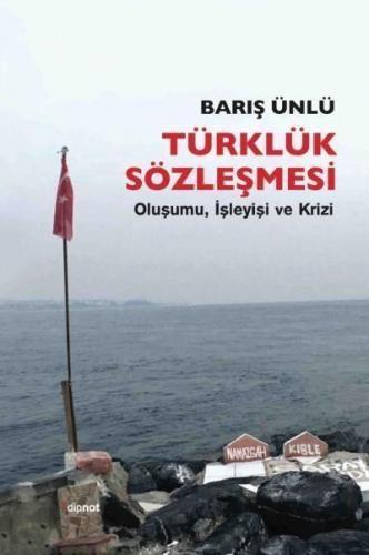 Türklük Sözleşmesi - Oluşumu İşleyişi ve Krizi