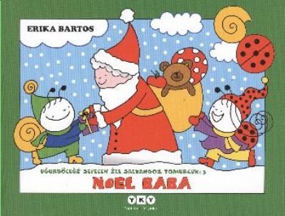 Uğurböceği Seven ile Salyangoz Tomurcuk 3 Noel Baba