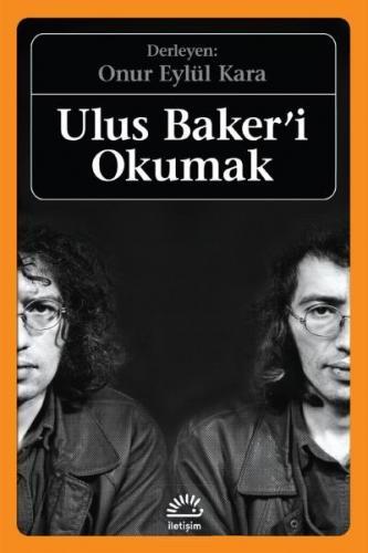 Ulus Baker'i Okumak Onur Eylül Kara
