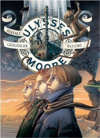 Ulysses Moore-12: Hayali Gezginler Kulübü