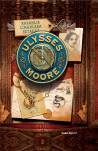 Ulysses Moore-14: Karanlık Limanlara Seyahat