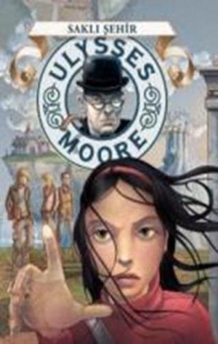 Ulysses Moore 7-Saklı Şehir K.Kapak