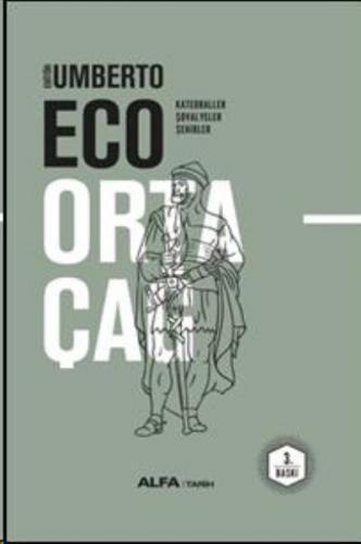 Umberto Eco Ortaçağ 2- Katedraller Şövalyeler Şehirler
