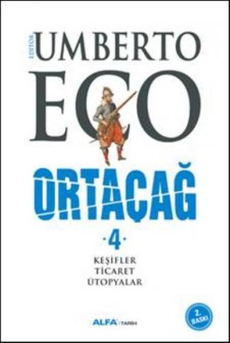 Umberto Eco Ortaçağ Keşifler-Ticaret-Ütopyalar