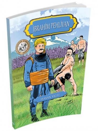 Ünlü Güreşçiler - İz Bırakanlar Serisi İbrahim Pehlivan