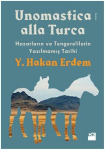 Unomastıca Alla Turca Hazarların ve Tengerelilerin Yazılmamış Tarihi