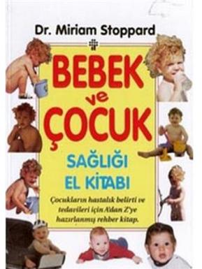 Bebek ve Çocuk Sağlığı El Kitabı %6 indirimli Miriam Ştoppard