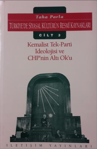 Kemalist Tek Parti İdeaolojisi ve CHP'nin Altı Ok'u