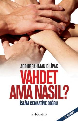 Vahdet Ama Nasıl İslam Cemaatine Doğru