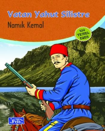 Vatan Yahut Silistre (100 Temel Eser-İlköğretim)