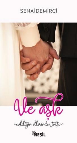 Ve Aşk Evliliğin Ellerinden Tuttu Senai Demirci